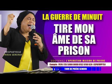 LA GUERRE DE MINUIT I TIRE MON ÂME DE SA PRISON BY PROPHETESSE FRIDHA DEBORAH