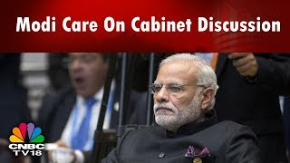 WHAT's HOT | Modi Care: Center Proposes to Fund 60%; Draft to be Taken for the Cabinet | CNBC TV18