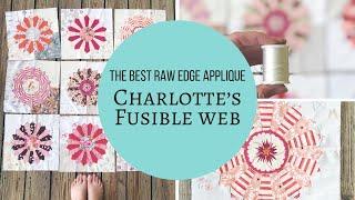 The Best Raw Edge Applique Method - Charlotte's Fusible Web