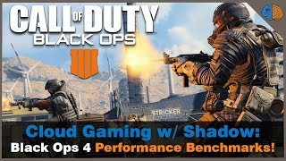 Cloud Gaming w/ Shadow: Black Ops 4 Performance!
