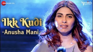 Ikk Kudi | Anusha Mani | Specials by Zee Music Co.