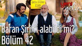 Download Lagu Yeni Gelin 42. Bölüm - Baran Şirin'i Alabildi mi? Gratis STAFABAND