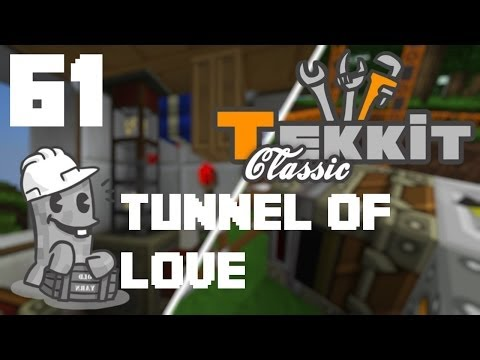 Minecraft Tekkit Episode 61 - The Tunnel of Love