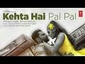 Kehta Hai Pal Pal full video HD ####Armaan Malik