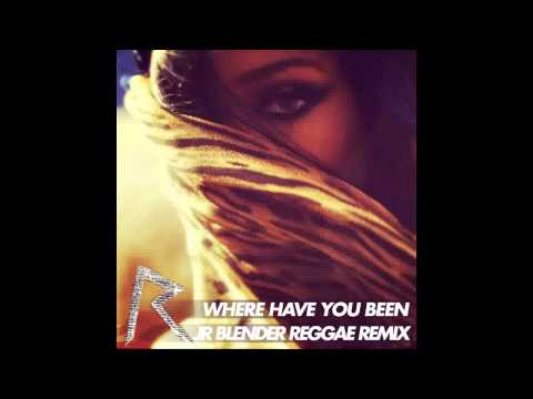 Rihanna - Where Have You Been (jr Blender Reggae Remix) video