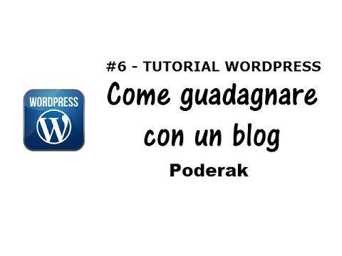 Tutorial Wordpress #6: Come guadagnare con un blog