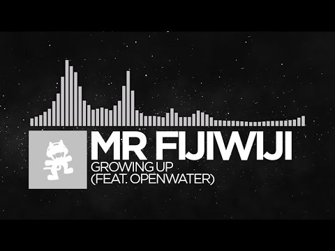 [Electronic] - Mr FijiWiji - Growing Up (feat. Openwater) [Monstercat EP Release]