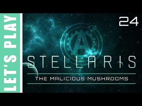 Stellaris Let's Play the Malicious Mushrooms 24