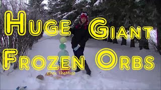 Giant Huge Frozen Orbs!