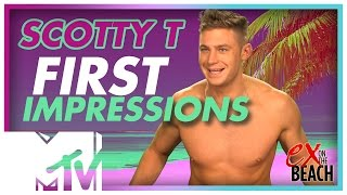 EX ON THE BEACH SEASON 4 | FIRST IMPRESSIONS OF SCOTTY T | MTV