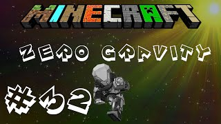 Minecraft | FTB: Unleashed | Zero Gravity #32 Ship-ception