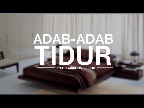 Adab-Adab Tidur - Ustadz Mukhlis Biridho