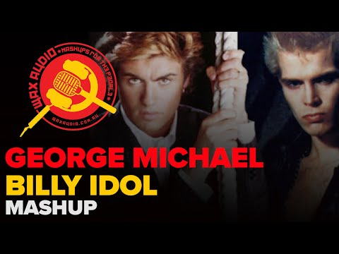Careless Rebel (George Michael + Billy Idol Mashup by Wax Audio)