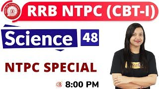 Class-48  #RRB NTPC    SCIENCE    By Amrita Ma'am   NTPC SPECIAL