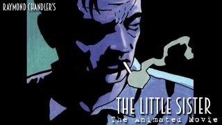 "Raymond Chandler's ""The Little Sister"" - OLD VERSION!"
