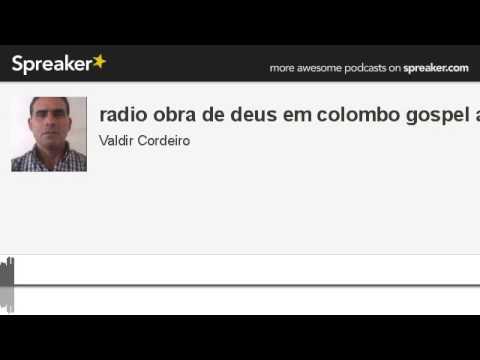 radio obra de deus em colombo gospel aut (made with Spreaker)