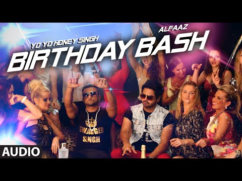 'birthday Bash' Full Audio Song | Yo Yo Honey Singh, Alfaaz | Dilliwaali Zaalim Girlfriend video