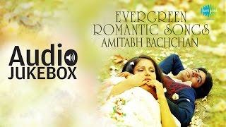 Best of Amitabh Bachchan   Evergreen Romantic Songs   Audio Jukebox