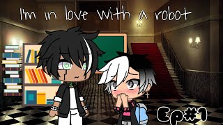 I'm in love with a robot ep1 ( gay love story) Gacha life
