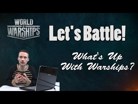 Let's Battle! | What's Up With Warships?