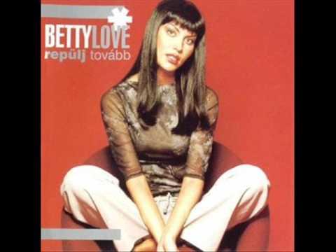 Betty Love - Repülj Tovább, (2000) [Teljes Album]