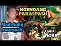 Cak ROBET Ngendang Dengan PALU - Lailahaillallah - Soliq Irwansyah - New gita Bayu