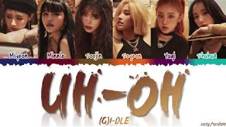 (G)I-DLE (여자아이들) - 'UH-OH' Lyrics [Color Coded_Han_Rom_Eng]