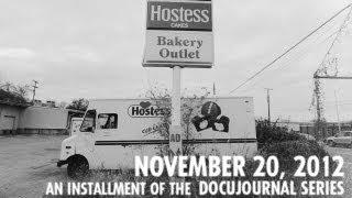Hostess Brands Closes - November 20, 2012 - An Installment of the Docujournal Series