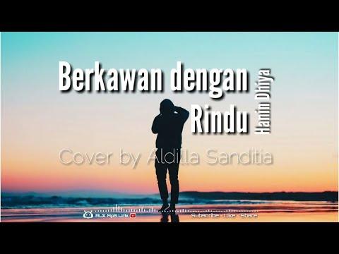 Download Hanin Dhiya - Berkawan Dengan Rindu  Cover Piano by Aldilla Sanditia - 🎧AUX Mp3  Mp4 baru
