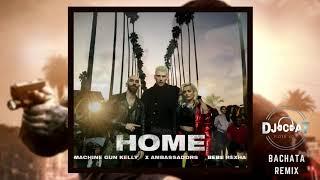 Download Lagu Machine Gun Kelly, X Ambassadors & Bebe Rexha - Home (Bachata Remix 2018 DJ Cat) Gratis STAFABAND