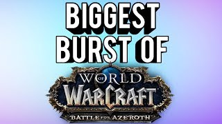 BFA BIGGEST BURST OF ALL CLASSES! - World of Warcraft: Battle For Azeroth (BETA)