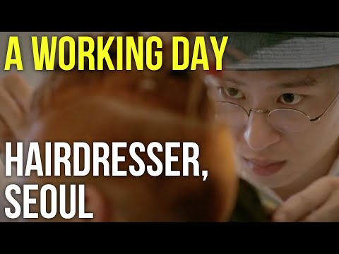 A Working Day – Hairdresser, Seoul
