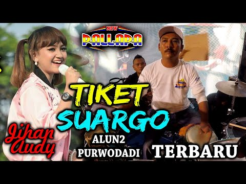 Tiket Suargo - Jihan Audi Terbaru Cak Met Edannn!!!! New Pallapa Purwodadi