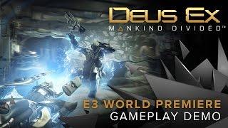 Deus Ex: Mankind Divided – World Premiere Gameplay Demo
