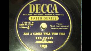 Watch Red Foley Just A Closer Walk With Thee video