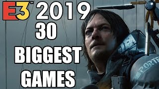 30 BIGGEST Games To Look Forward To At E3 2019