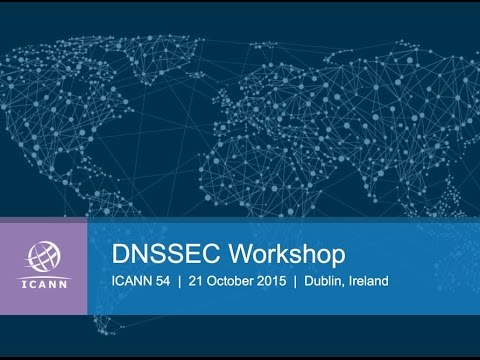 DNSSEC Workshop - ICANN 54 - Dublin - Morning Session