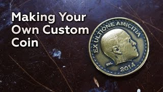 Making Your Own Custom Coin