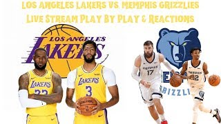 Los Angeles Lakers Vs. Memphis Grizzlies Live Stream Play By Play & Reactions