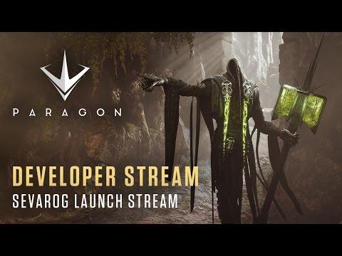 Paragon Developer Stream - Sevarog Launch Stream