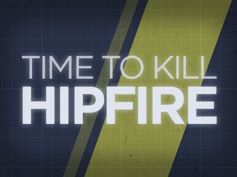 Time To Kill - Hipfire