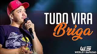 Wesley Safadão - TUDO VIRA BRIGA - Música Nova 2018
