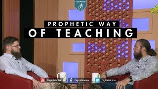 Prophetic Way of Teaching – Ismail bullock & Gabriel al Romani