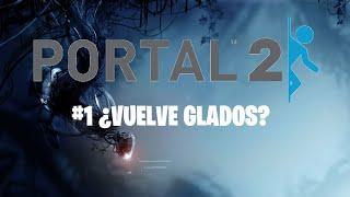 *Portal 2*(2011) parte 1 ¿Resucitando Viejos enemigos?