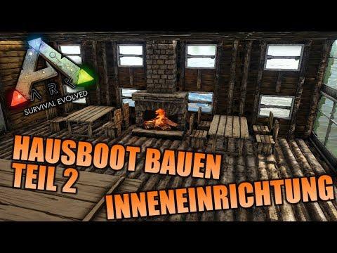 Ark Survival Evolved - Hausboot Bauen Teil 2 - Die Inneneinrichtung - Deutsch-Austria