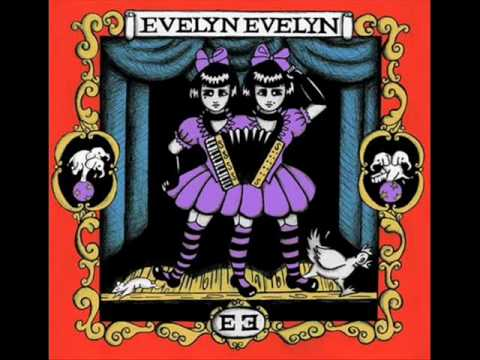 Evelyn Evelyn - You Only Want Me Cause You Want My Sister