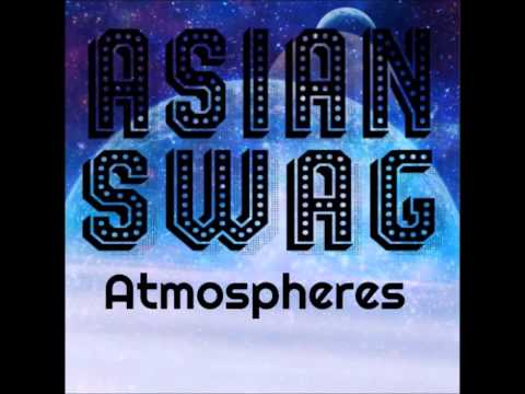 Asian Swag -  Atmospheres - New Album Out Soon! (read Description) video