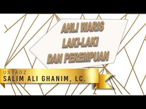 Ahli Waris Laki Laki & Perempuan _ Ustadz  Salim Ali Ghanim, Lc