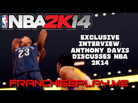 Anthony Davis Exclusive Interview—New Orleans Pelicans Star Discusses NBA 2K14
