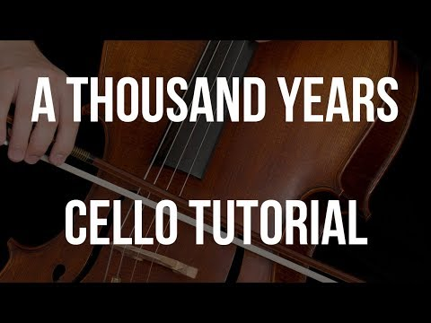 Cello Tutorial: A Thousand Years